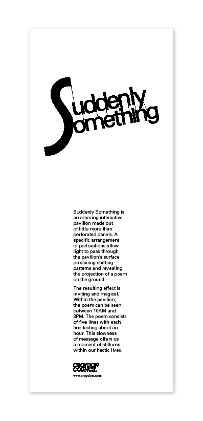 Press Advert designed to promote the Suddenly Something 'light art' exhibit in Croydon. 1 Day - Student Brief